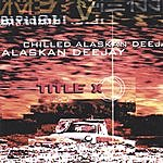Chilled Alaskan DJ Title X
