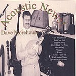 Dave Morehouse Acoustic News!
