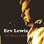 Erv Lewis The Early Years