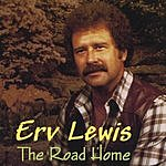 Erv Lewis The Road Home