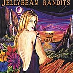 The Jelly Bean Bandits Time And Again