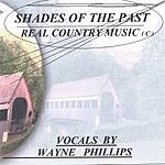 Wayne Phillips Shades Of The Past