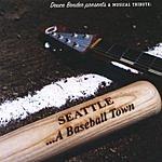 Deuce Bender Presents Seattle - A Baseball Town