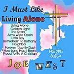 Joe West GOSPEL I Must Like Living Alone