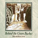 Heartsounds Behind The Green Bushes