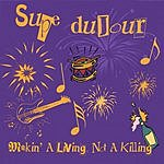 Supe duJour Making A Living, Not A Killing