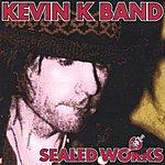 Kevin K Band Sealed Works