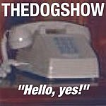The Dog Show Hello, yes!