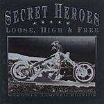 Secret Heroes Loose, High & Free