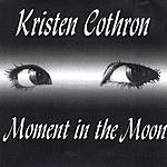 Kristen Cothron Moment In The Moon