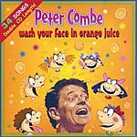 Peter Combe Wash Your Face In Orange Juice