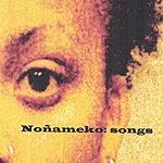 Nonameko Nonameko: Songs