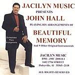 John Hall Beautiful Memory