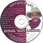 Michael 'Boots' Robinson Ain't Love Grand