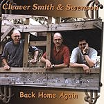 Cleaver Smith & Swenson Back Home Again