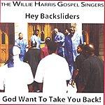 The Willie Harris Gospel Singers Hey Backsliders