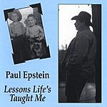 Paul Epstein Lessons Life's Taught Me