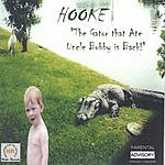 Hooke The Gator That Ate Uncle Bobby Is Back!