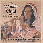 Bonnie Greenberg The Wonder Child And Other Young Heroes