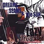 Lazy Preacher Dreams, Seams & The Sun