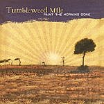 Tumbleweed Mile Paint The Morning Gone