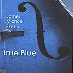 James Michael Skeen True Blue