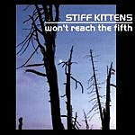Stiff Kittens UK Won't Reach The Fifth