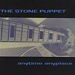 The Stone Puppet Anytime Anyplace