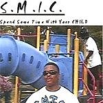 S.M.I.C. Spend Some Time With Your Child