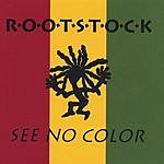 Rootstock See No Color