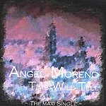 Angel Moreno Time Will Tell - The Maxi Single