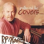 R.P. Harrell Pullin Out The Covers