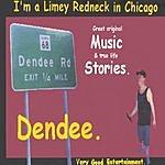 Dendee I'm A Limey Redneck In Chicago