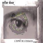 Cellar Door L'esprit De L'escalier