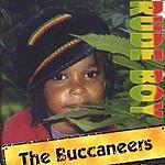 The Buccaneers Rude Boy