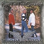 Thornbirds Rise To The Occasion