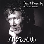 Dave Bonney All Mixed Up