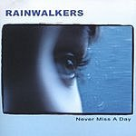 Rainwalkers Never Miss A Day