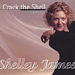 Shelley James Crack The Shell