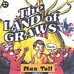 Max Tell The Land Of Graws