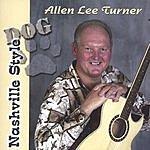 Allen Lee Turner Dog, Nashville Style