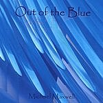 Michael Maxwell Out Of The Blue