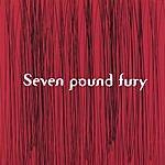 Seven Pound Fury Seven Pound Fury