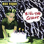 Max Vague Kill The Giant