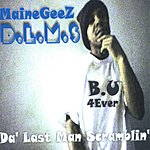 Mainegeez Da Last Man Scramblin'