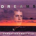 Randy Anagnostis Dreams