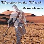 Brian Thomas Dancing In The Desert