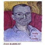 Dan Barbeau Sunday To Sunday