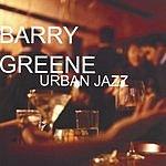 Barry Greene Urban Jazz