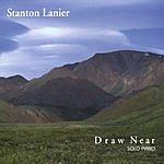 Stanton Lanier Draw Near